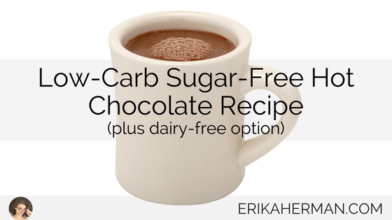 Low Carb Sugar Free Hot Chocolate Recipe