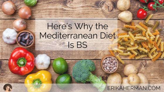 Here's Why the Mediterranean Diet Is BS